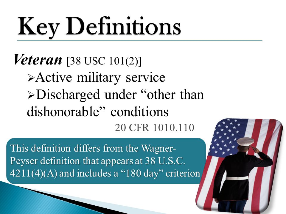 Key Definitions Veteran [38 USC 101(2)] Active military service